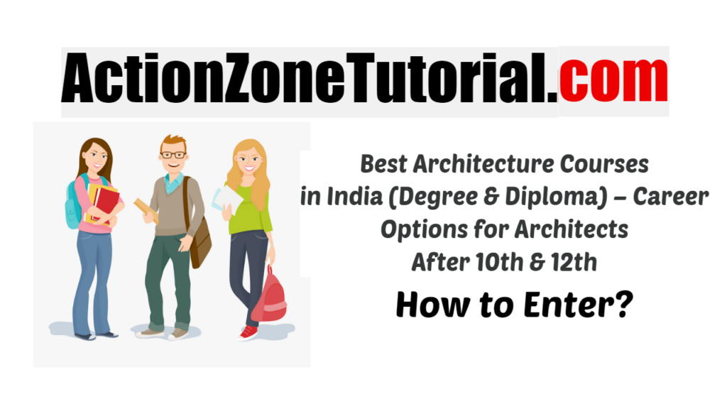 Best Architecture Courses in India (Degree & Diploma) – Career Options for Architects