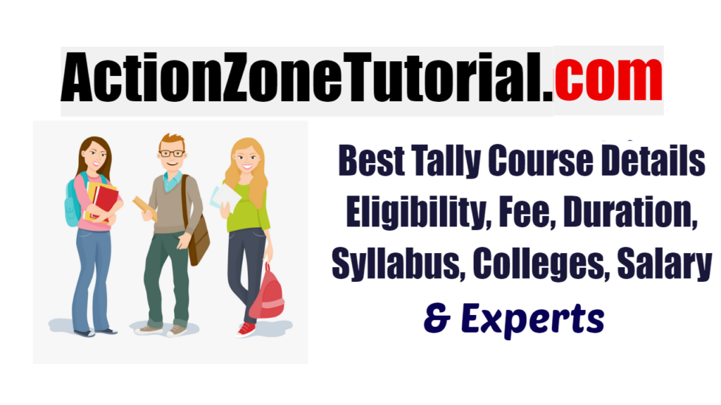 Best Tally Course Details – Eligibility, Fee, Duration, Syllabus, Colleges, Salary