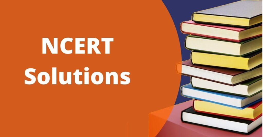 CBSE NCERT Solutions for Class 6, 7, 8, 9, 10, 11 & 12 Session 2021-22