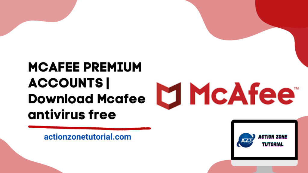 MCAFEE PREMIUM ACCOUNTS   Download Mcafee antivirus free   lifetime Install McAfee Product key – 100% Working